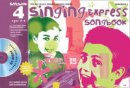 Sanderson, Ana - Singing Express Songbook 4 (Singing Express 4) - 9781408126561 - V9781408126561