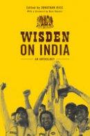 Rice, Jonathan - Wisden on India: An anthology - 9781408126745 - V9781408126745