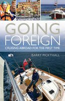 Barry Pickthall - Going Foreign: Cruising Abroad for the First Time - 9781408126752 - V9781408126752
