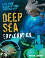 Richard Spilsbury - Deep Sea Exploration: Age 9-10, Below Average Readers (White Wolves Non Fiction) - 9781408126912 - KMR0005300