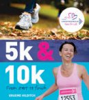 Graeme Hilditch - 5k and 10k: From Start to Finish - 9781408127285 - KSG0014383