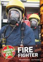 Dowen, Elizabeth, Thompson, Lisa - What's it Like to be a ? Firefighter - 9781408128725 - V9781408128725