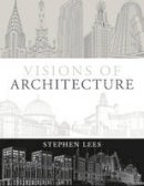 Lees, Stephen - Visions of Architecture - 9781408128817 - V9781408128817