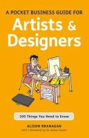 Branagan, Alison - A Pocket Business Guide for Artists & Designers: 100 Things You Need to Know (Essential Guide) - 9781408129920 - V9781408129920