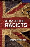 Lustgarten, Anders - A Day at the Racists (Modern Plays) - 9781408130582 - V9781408130582