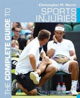 Norris, Christopher M. - Complete Guide to Sports Injuries (Complete Guides) - 9781408130773 - V9781408130773