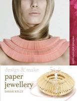 Kelly, Sarah - Paper Jewellery (Design & Make) - 9781408131442 - V9781408131442