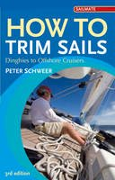 Schweer, Peter - How to Trim Sails: Dinghies to Offshore Cruisers (Sailmate) - 9781408132920 - V9781408132920
