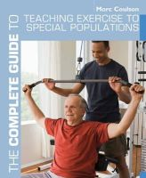 Coulson, Morc - The Complete Guide to Teaching Exercise to Special Populations (Complete Guides (Bloomsbury)) - 9781408133187 - V9781408133187