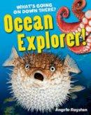 Royston, Angela - Ocean Explorer! (White Wolves Non Fiction) - 9781408133750 - V9781408133750