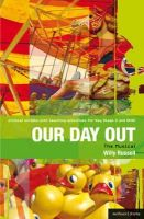 Willy Russell - Our Day Out: Musical: Improving Standards in English Through Drama at Key Stage 3 and GCSE (Critical Scripts) - 9781408134856 - 9781408134856