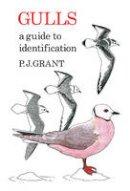 Grant, P.J. - Gulls: A Guide to Identification (Poyser Monographs) - 9781408138311 - V9781408138311