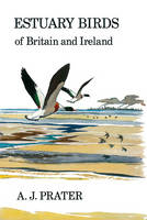 Prater, A. J. - Estuary Birds of Britain and Ireland (Poyser Monographs) - 9781408138496 - V9781408138496
