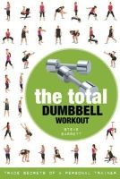 Steve Barrett - Total Dumbbell Workout: Trade Secrets of a Personal Trainer - 9781408142288 - V9781408142288