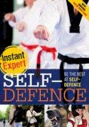 Freeman, Gary - Self-Defence. Gary Freeman and Jonathan Bentman (Instant Expert) - 9781408142387 - V9781408142387
