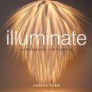 Nunn, Hannah - Illuminate: Contemporary Craft Lighting - 9781408147047 - V9781408147047