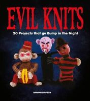 Hannah Simpson - Evil Knits 20 Projects that go Bump in Night - 9781408147061 - V9781408147061