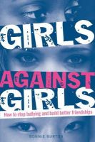 Bonnie Burton - Girls Against Girls: How to Stop Bullying and Build Better Friendships - 9781408148204 - V9781408148204