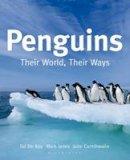 Tui De Roy - Penguins Their World Their Ways - 9781408152126 - V9781408152126
