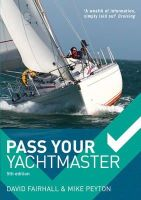 Fairhall, David, Peyton, Mike - Pass Your Yachtmaster - 9781408152843 - V9781408152843