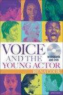 Cook, Rena - Voice and the Young Actor: A workbook and DVD (Performance Books) - 9781408154601 - V9781408154601