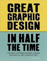 Stephen Beale - Great Graphic Design in Half the Time - 9781408154984 - V9781408154984