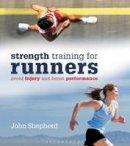 Shepherd, John - Strength Training for Runners: Avoid Injury and Boost Performance - 9781408155615 - V9781408155615