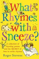 Stevens, Roger - What Rhymes with Sneeze? - 9781408155769 - KOC0017763