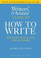 Bingham, Harry - The Writers and Artists Guide to How to Write - 9781408157176 - V9781408157176