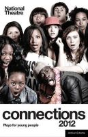 Various Authors - National Theatre Connections 2012 (Play Anthologies) - 9781408157244 - V9781408157244