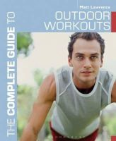 Lawrence, Matt - The Complete Guide to Outdoor Workouts (Complete Guides) - 9781408157510 - V9781408157510