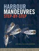 Bolle, Lars - Harbour Manoeuvres Step-by-Step - 9781408158951 - V9781408158951