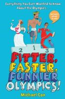 Cox, Michael - Fitter, Faster, Funnier: Everything You Ever Wanted to Know about the Olympics But Were Afraid to Ask - 9781408165584 - V9781408165584