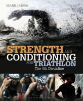 Mark Jarvis - Strength and Conditioning for Triathlon - 9781408172117 - V9781408172117