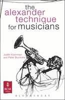 Kleinman, Judith; Buckoke, Peter - The Alexander Technique for Musicians - 9781408174586 - V9781408174586