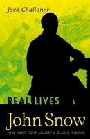 Challoner, Jack - John Snow (Real Lives) - 9781408178409 - V9781408178409
