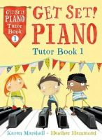 Hammond, Heather, Marshall, Karen - Get Set! Piano Tutor Book 1 - 9781408179468 - V9781408179468