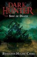 Hulme-Cross, Benjamin - Ship of Death (Dark Hunter) - 9781408180853 - V9781408180853