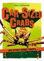 Anna Claybourne - Car-Sized Crabs and Other Animal Giants - 9781408181836 - KKW0003214