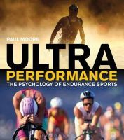 Moore, Paul - Ultra Performance: The Psychology of Endurance Sports - 9781408182239 - V9781408182239