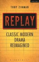 ZINMAN TOBY - MEDE REPLAY CLASSIC MODERN DRAMA R - 9781408182697 - V9781408182697