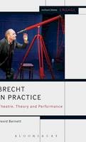 Barnett, David - Brecht in Practice: Theatre, Theory and Performance (Methuen Drama Engage) - 9781408183663 - V9781408183663