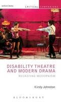 Johnston, Kirsty - Disability Theatre and Modern Drama: Recasting Modernism (Critical Companions) - 9781408184493 - V9781408184493