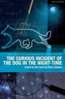 Haddon, Mark, Stephens, Simon - Curious Incident of the Dog in the Night-Time: The Play (Critical Scripts) - 9781408185216 - V9781408185216