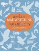 Callahan, David - History of Birdwatching in 100 Objects - 9781408186183 - V9781408186183
