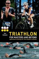 Ian Stokell - Triathlon for Masters and Beyond: optimised training for the masters athlete - 9781408187197 - V9781408187197