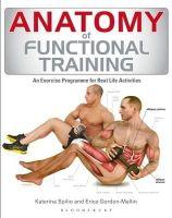 Erica Gordon-Mallin, Katerina Spilio - Anatomy of Functional Training - 9781408189986 - V9781408189986