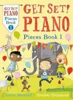 Marshall, Karen, Hammond, Heather - Get Set! Piano Pieces Book 1 - 9781408192771 - V9781408192771