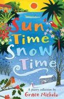 Nichols, Grace - Sun Time Snow Time - 9781408193006 - V9781408193006