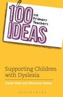 Reid, Gavin; Green, Shannon - 100 Ideas for Primary Teachers: Dyslexia - 9781408193686 - V9781408193686